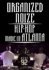 Organized Noize: Hip-Hop Made in Atlanta